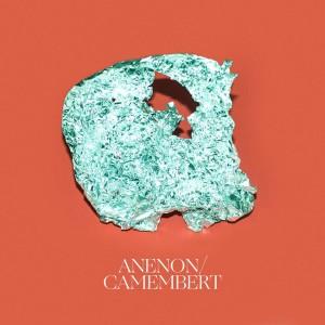 Anenon - Camembert EP