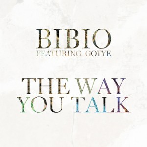 Bibio - The Way You Talk Featuring Gotye