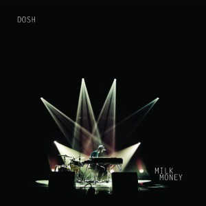 Dosh - Milk Money