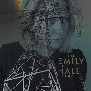Emily Hall - Folie a Deux