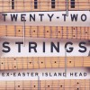 Ex-Easter Island Head - Twenty​-​Two Strings