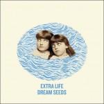 Extra Life - Dream Seeds