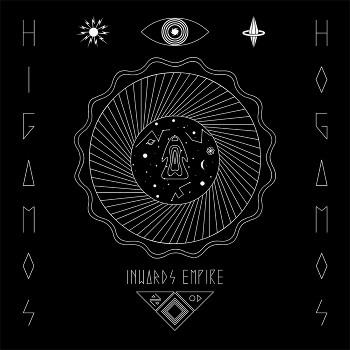 Higamos Hogamos - Inwards Empire EP