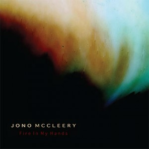 Jono McCleery - Fire in my Hands