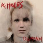 K-Holes - Dysmania