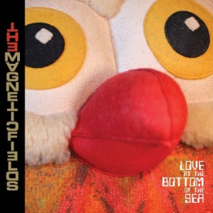 Magnetic Fields - Love at the Bottom of the Sea