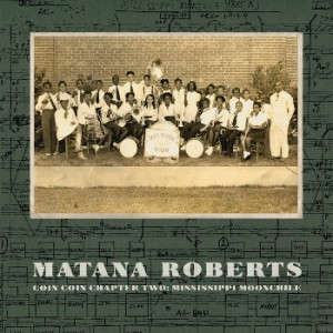 Matana Roberts - Chapter Two: Mississippi Moonchile
