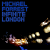Michael Forrest - Infinite London