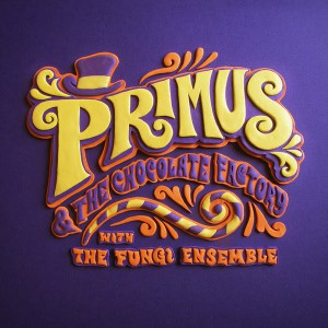 Primus -  Primus and the Chocolate Factory with the Fungi Ensemble