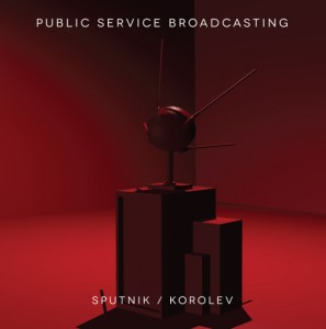 Public Service Broadcasting - Sputnik / Korolev EP