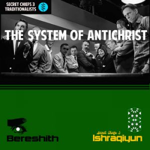 Secret Chiefs 3 -  THE SYSTEM OF ANTICHRIST  Bereshith