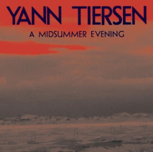 Yann Tiersen - Midsummer Night