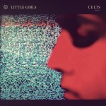 Little Girls Cults EP