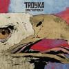 Troyka - Ornithophobia