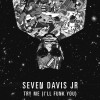Seven Davis Jr -'Try Me (I'll Funk You)'